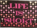 Life Is Short - 2-5x7 - cotton floss, canvas